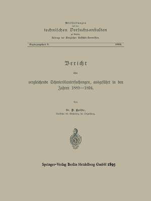 Berícht Über Vergleichende Schmieröluntersuchungen Ausgeführt in Den Jahren 1889-1894