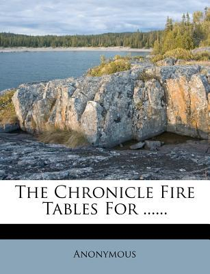 The Chronicle Fire Tables for ......