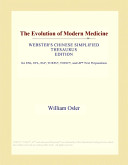 The Evolution of Modern Medicine (Webster's Chinese Simplified Thesaurus Edition)