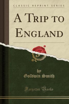 A Trip to England (Classic Reprint)