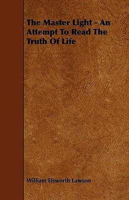 The Master Light - An Attempt To Read The Truth Of Life