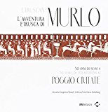 L'avventura etrusca di Murlo