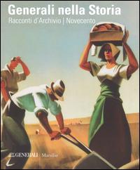 Generali nella storia. Racconti d'archivio. Ottocento. Novecento. Ediz. a colori