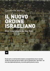 Il nuovo ordine israeliano. Oltre il paradigma dei due Stati