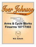 Iver Johnson's Arms and Cycle Works Firearms 1871-1993