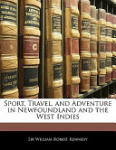 Sport, Travel, and Adventure in Newfoundland and the West Indies