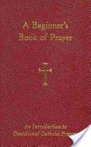 A Beginner's Book of Prayer