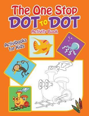 The One Stop Dot to Dot Activity Book