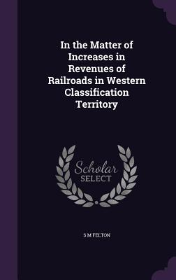 In the Matter of Increases in Revenues of Railroads in Western Classification Territory