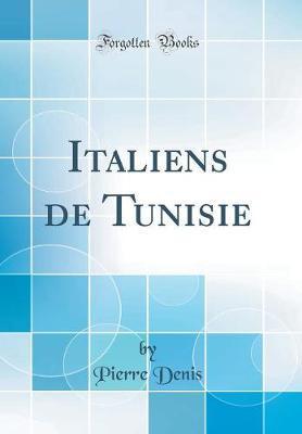 Italiens de Tunisie (Classic Reprint)