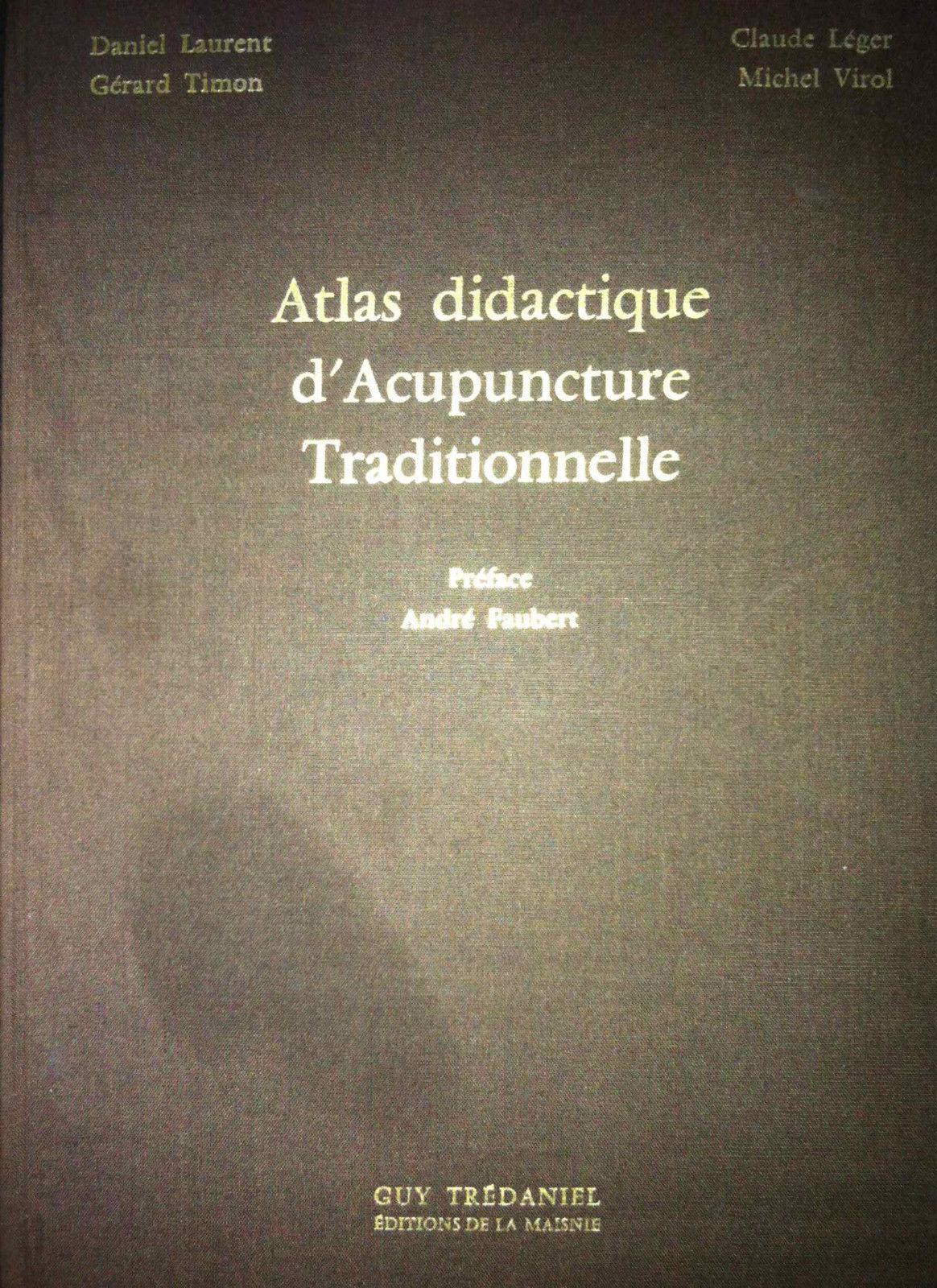 Atlas didactique d'acupuncture traditionnelle