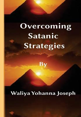 Overcoming Satanic Strategies