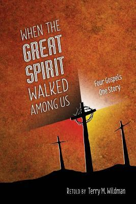 When the Great Spirit Walked Among Us