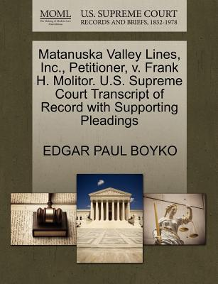 Matanuska Valley Lines, Inc, Petitioner, V. Frank H. Molitor. U.S. Supreme Court Transcript of Record with Supporting Pleadings