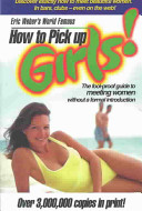 Eric Weber's World-Famous How to Pick Up Girl!