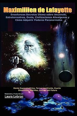 Ensenanzas Secretas Ulema sobre Anunnaki, Extraterrestres, Ovnis, Civilizaciones Alienigenas y Como Adquirir Poderes Paranormales / Secret Teachings ... Fourth Dimension, Hybrid, Reading the Future