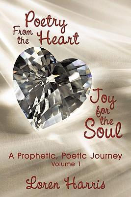 Poetry from the Heart, Joy for the Soul