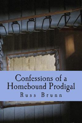 Confessions of a Homebound Prodigal