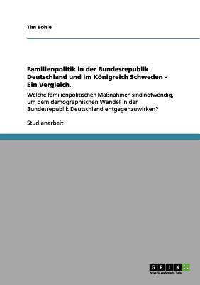 Familienpolitik in der Bundesrepublik Deutschland und im Königreich Schweden - Ein Vergleich