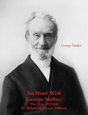 An Hour With George Muller