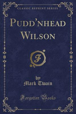 Pudd'nhead Wilson (Classic Reprint)