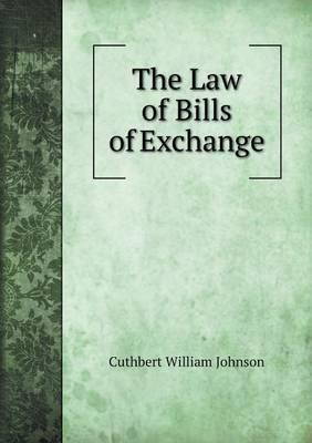 The Law of Bills of Exchange