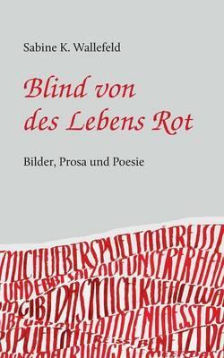 Blind von des Lebens Rot