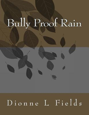 Bully Proof Rain