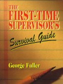 The First Time Supervisor's Survival Guide