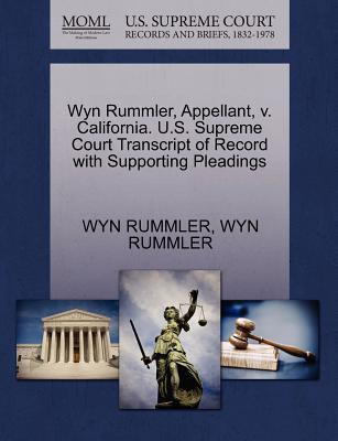 Wyn Rummler, Appellant, V. California. U.S. Supreme Court Transcript of Record with Supporting Pleadings
