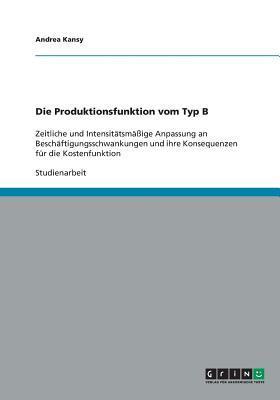 Die Produktionsfunktion vom Typ B