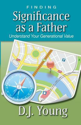 Finding Significance As a Father