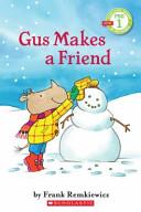 Scholastic Reader Pre-Level 1: Gus Makes a Friend