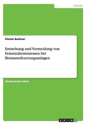Entstehung und Vermeidung von Feinstaubemissionen bei Biomassefeuerungsanlagen