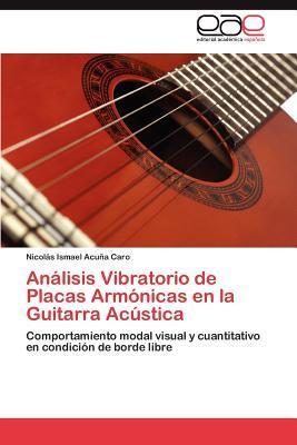 Análisis Vibratorio de Placas Armónicas en la Guitarra Acústica