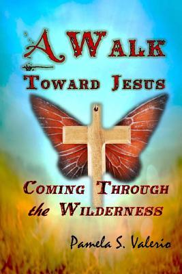 A Walk Toward Jesus
