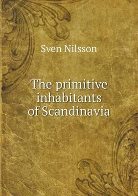 The Primitive Inhabitants of Scandinavia