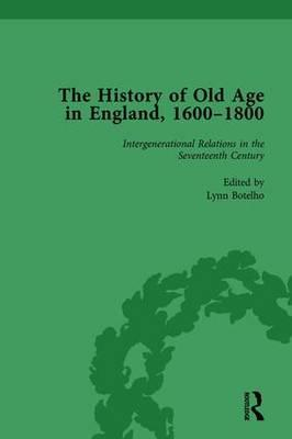 The History of Old Age in England, 1600-1800, Part I Vol 3