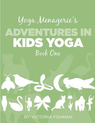 Yoga Menagerie's Adventures in Kids Yoga
