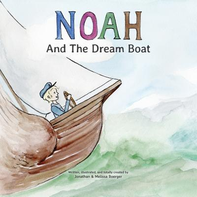 Noah and the Dream Boat