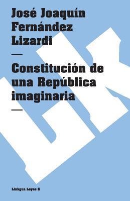 Constitucion de una Republica imaginaria / Constitution of an Imaginary Republic