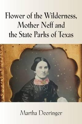 Flower of the Wilderness, Mother Neff and the State Parks of Texas