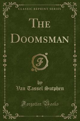 The Doomsman (Classic Reprint)