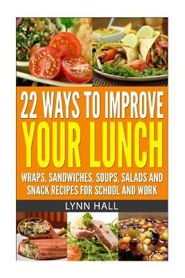 22 Ways to Improve Your Lunch