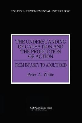 The Understanding of Causation and the Production of Action