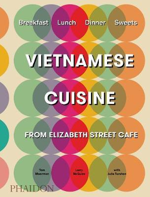 Vietnamese cuisine from Elizabeth street café. Ediz. illustrata