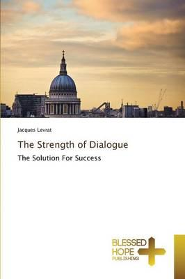 The Strength of Dialogue