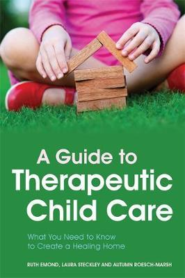 A Guide to Therapeutic Child Care