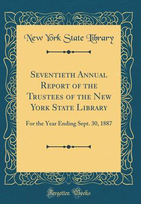 Seventieth Annual Report of the Trustees of the New York State Library