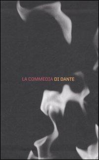 La Commedia di Dante: L'Inferno di Dante-Il Purgatorio di Dante-Il Paradiso di Dante-La Commedia di Dante